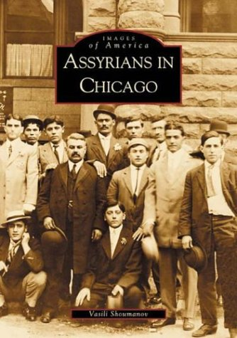 9780738519081: ASSYRIANS IN CHICAGO (Images of America)