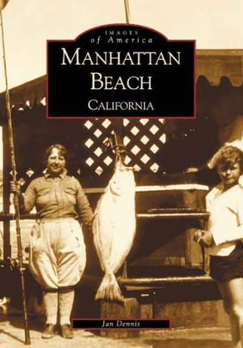 9780738519111: Manhattan Beach (CA) (Images of America)
