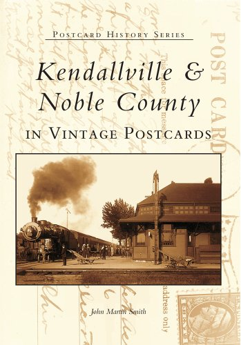 9780738519203: Kendallville & Noble County in Vintage Postcards (Postcard History)