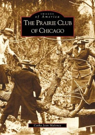 9780738519210: Prairie Club of Chicago (IL) (Images of America)