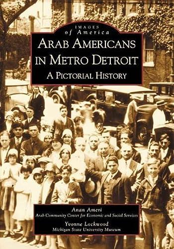 Arab Americans in Metro Detroit: A Pictorial: Ameri, Anan, Lockwood,