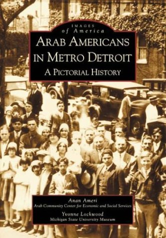 9780738519234: Arab Americans in Metro Detroit: A Pictorial History (MI) (Images of America)