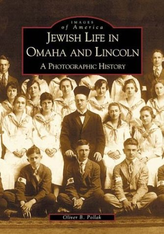 9780738519272: Jewish Life in Omaha and Lincoln: A Photographic History (Images of America)