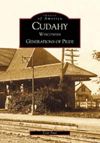 9780738519487: Cudahy: Generations of Pride (WI) (Images of America)