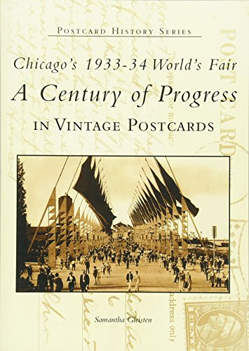 Chicago's 1933-34 World's Fair: A Century of Progress In Vintage Postcards [Postcard History Series]