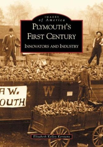 9780738519876: Plymouth's First Century: Innovators and Industry (MI) (Images of America)