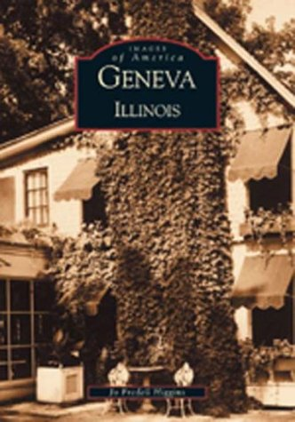 9780738520070: Geneva, Illinois (Images of America)