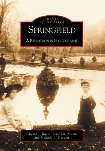Springfield : A Reflection in Photography: Edward J. Russo;