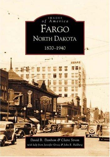 9780738520179: Fargo, North Dakota: 1870-1940 (ND) (Images of America)
