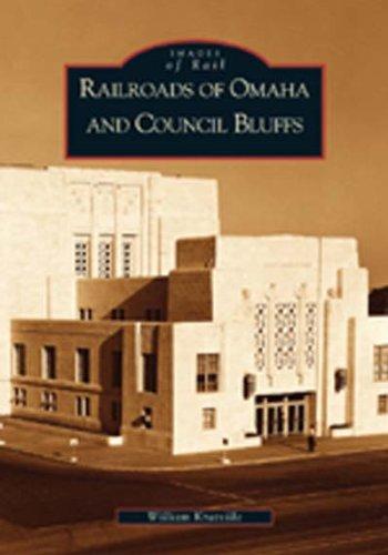 Railroads of Omaha and Council Bluffs (NE): William Kratville