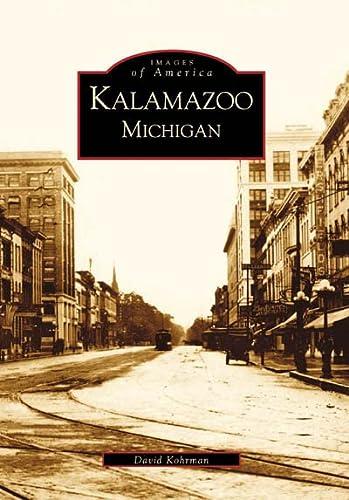 Kalamazoo Michigan (MI) (Images of America): David Kohrman