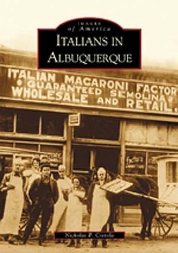 9780738520544: Italians in Albuquerque (NM) (Images of America)