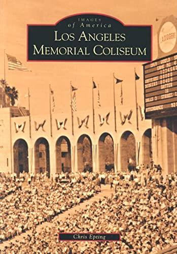 9780738520650: Los Angeles Memorial Coliseum (CA) (Images of America)
