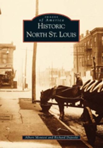 9780738523194: Historic North St. Louis (Images of America)