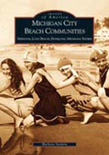 9780738523316: Michigan City Beach Communities: Sheridan, Long Beach, Duneland, Michiana Shores (IN) (Images of America)