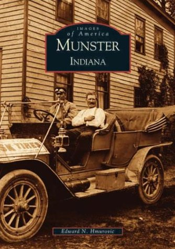 Munster Indiana (IN) (Images of America): Edward N. Hmurovic