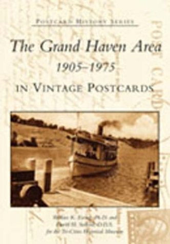 The Grand Haven Area in Vintage Postcards: 1905-1975 (MI) (Postcard History Series): Ewing, Wallace...