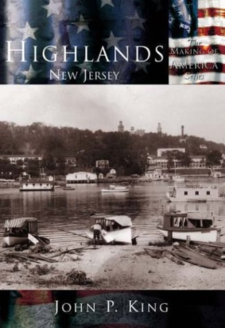 Highlands New Jersey (NJ) (Making of America): John P. King
