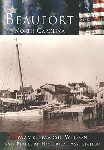 9780738523637: Beaufort, North Carolina (Making of America)