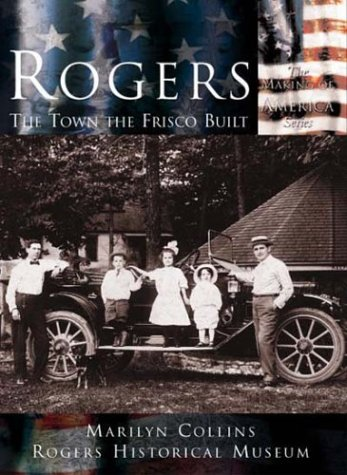 9780738523736: Rogers: The Town the Frisco Built (AR) (Making of America Series)