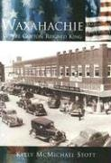9780738523897: Waxahachie: Where Cotton Reigned King (TX) (Making of America)