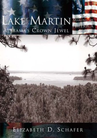 Lake Martin: Alabama's Crown Jewel (AL) (Making of America)