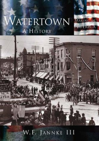 9780738523927: Watertown: A History (WI) (Making of America)