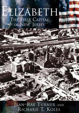 9780738523934: Elizabeth: The First Capital of New Jersey (NJ) (Making of America)