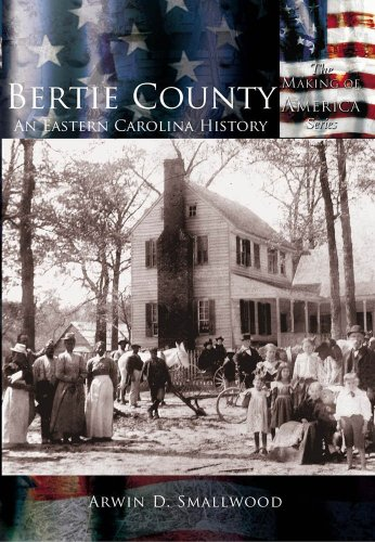 9780738523958: Bertie County: An Eastern Carolina History (NC) (Making of America)