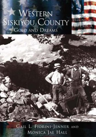 9780738523972: Western Siskiyou County: Gold and Dreams (CA) (Making of America)