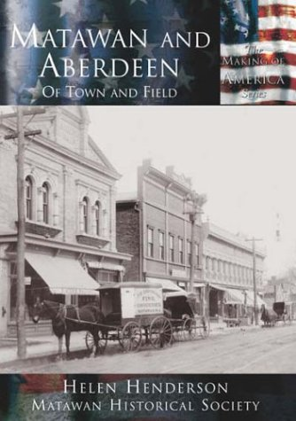 9780738524030: Matawan and Aberdeen:: Of Town and Field (Making of America)