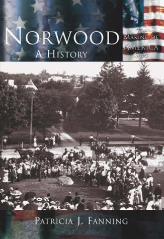 9780738524047: Norwood: A History (MA) (Making of America)