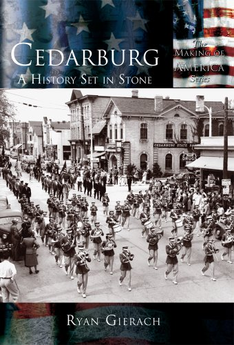 9780738524313: Cedarburg: A History Set in Stone (WI) (Making of America Series)