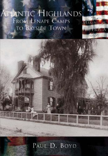 9780738524634: Atlantic Highlands: From Lenape Camps to Bayside Town (NJ) (Making of America)