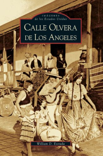 9780738524993: Calle Olvera De Los Angeles (CA) (Images of America) (English and Spanish Edition)