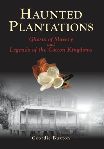 9780738525013: Haunted Plantations: Ghosts of Slavery and Legends of the Cotton Kingdoms (Images of America: South Carolina)