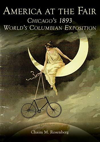 America at the Fair: Chicago's 1893 World's: Chaim M. Rosenberg