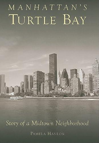 9780738525235: Manhattan's Turtle Bay: Story of a Midtown Neighborhood