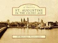9780738525334: St. Augustine in the Gilded Age (Postcards of America: Florida)