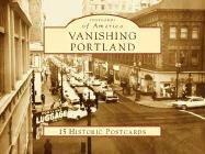 9780738525341: Vanishing Portland (Postcards of America)