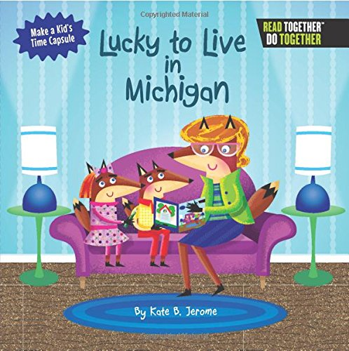 Lucky to Live in Michigan (Arcadia Kids): Kate B. Jerome