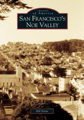 San Francisco's Noe Valley (Images of America) (0738529052) by Bill Yenne