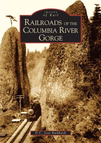 9780738529165: Railroads of the Columbia River Gorge (OR) (Images of Rail)