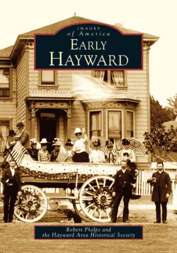 9780738529479: Early Hayward (CA) (Images of America)
