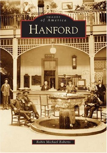 Hanford (CA) (Images of America): Robin Michael Roberts