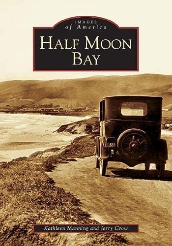 9780738529639: Half Moon Bay (CA) (Images of America)