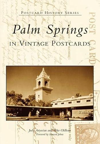 9780738529790: Palm Springs in Vintage Postcards (CA) (Postcard History Series)