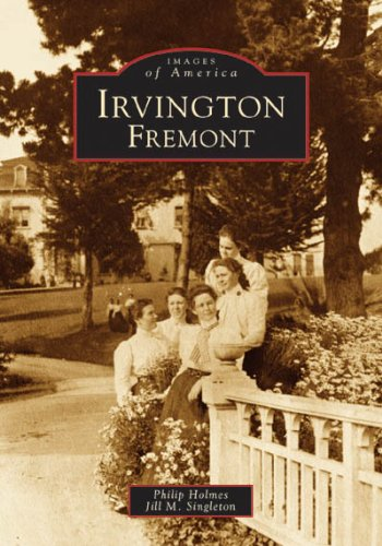9780738530055: Irvington, Fremont (CA) (Images of America)