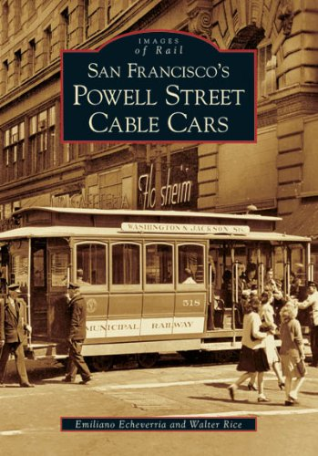 San Francisco's Powell Street Cable Cars (Images of Rail) (0738530476) by Emiliano Echeverria; Walter Rice