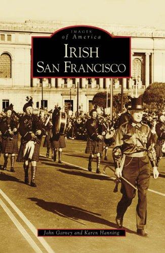 9780738530499: Irish San Francisco (Images of America: California)